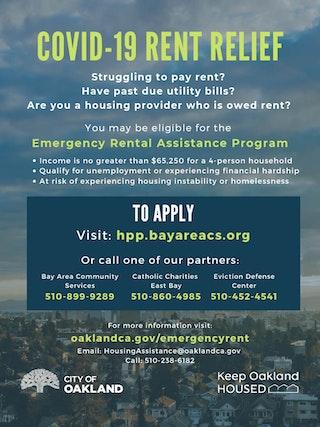 Oakland Emergency Rental Assistance Program visit hpp.bayareacs.org to apply