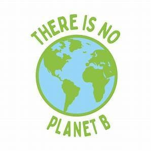 """graphic of Earth with text """"There is no planet b"""""""
